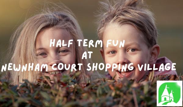 Half term fun at Newnham Court Shopping Village - image